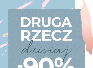 DRUGA RZECZ -90% Promocja stacjonarnie i na home-you.com w dniach 22-24.02